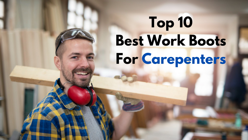 best work boots for carpenters