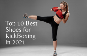 best shoes for kickboxing in 2021